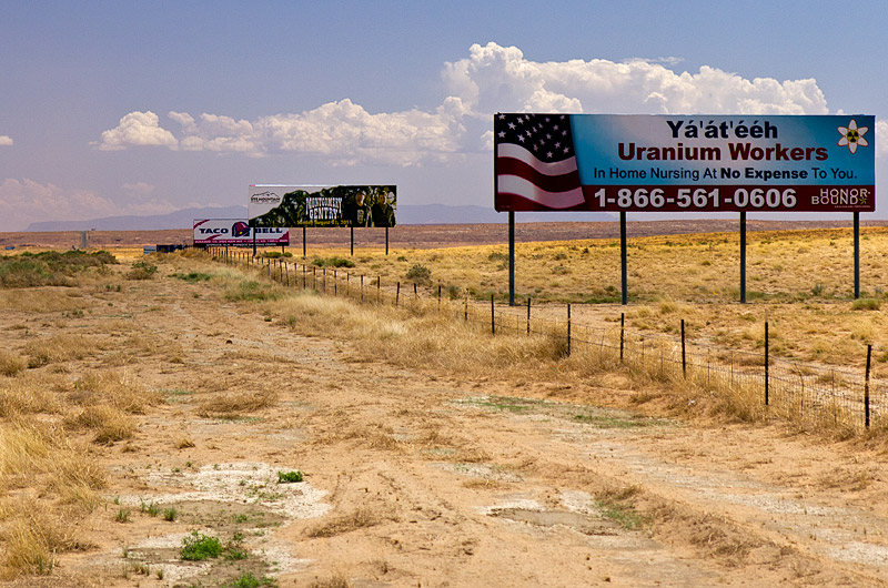 A billboard on the Navajo Reservation in Arizona telling us that uranium workers are eligble for in home nursing at no expense to the person hurt by uranium poisoning